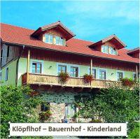 Klöpflhof - Kinderland - Bauernhof